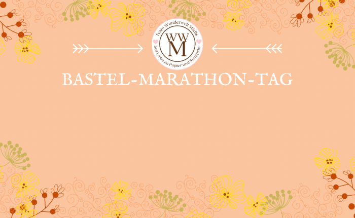 Der WWM Bastelmarathon zum Welt-Kartenbastel-Tag